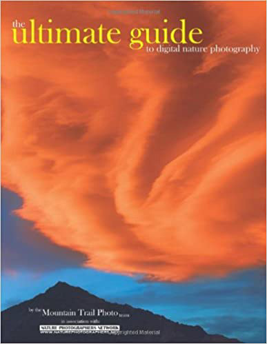 Ultimate Guide to Digital Nature Photography